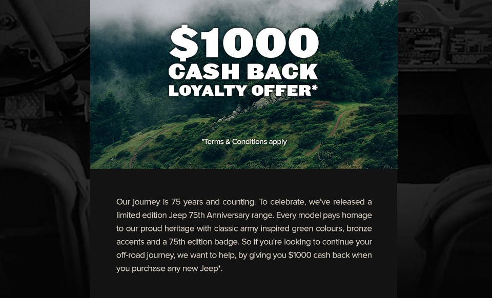 Jeep 75 years loyalty $1000 cash back offer